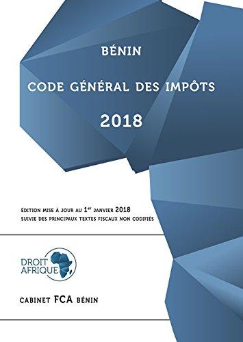 Benin - Code General des Impots 2018 par Droit Afrique