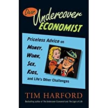 (DEAR UNDERCOVER ECONOMIST: PRICELESS ADVICE ON MONEY, WORK, SEX, KIDS, AND LIFE'S OTHER CHALLENGES ) BY HARFORD, TIM{AUTHOR}Paperback