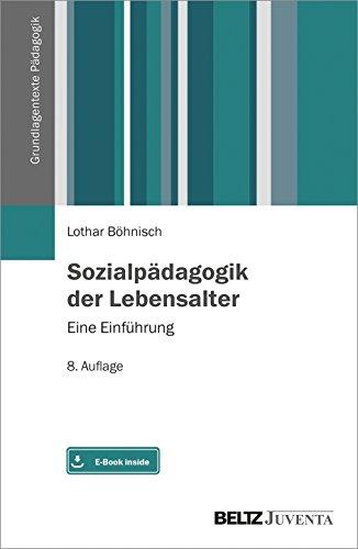 Sozialpädagogik der Lebensalter: Eine Einführung. Mit E-Book inside (Grundlagentexte Pädagogik)