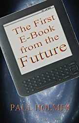 The First E-Book from the Future: A Glimpse Into The Future of Our World