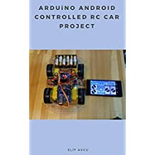ARDUiNO ANDROID CONTROLLED RC CAR PROJECT (English Edition)