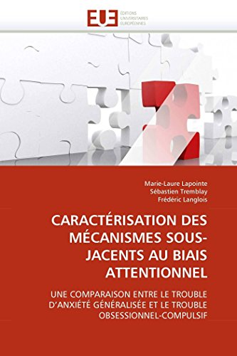 Caractérisation des mécanismes sous-jacents au biais attentionnel par Marie-Laure Lapointe