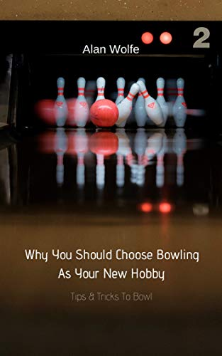 Why You Should Choose Bowling As...