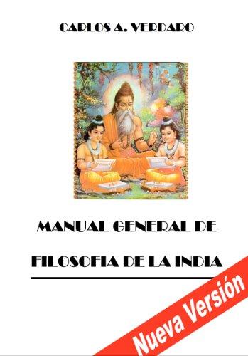 Manual General de Filosofía de la India (Pensamiento y Espiritualidad de la India nº 4) por Carlos A. Verdaro