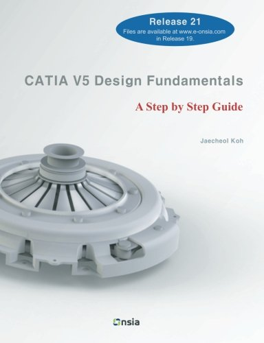CATIA V5 Design Fundamentals: A Step by Step Guide