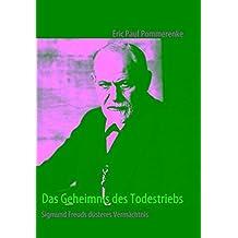 Das Geheimnis des Todestriebs: Sigmund Freuds düsteres Vermächtnis