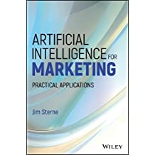 Artificial Intelligence for Marketing: Practical Applications (SAS Institute Inc)