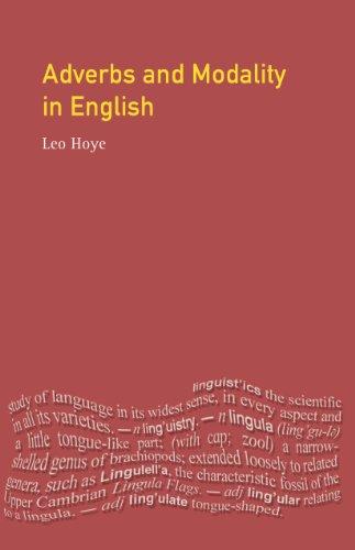 Adverbs and Modality in English (English Language Series) (English Edition) por Leo Hoye