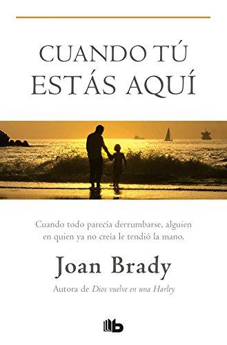 Cuando tú estás aquí (B DE BOLSILLO) por Joan Brady