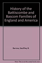 History of the Battiscombe and Bascom Families of England and America