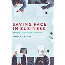 Saving Face in Business: Managing Cross-Cultural Interactions