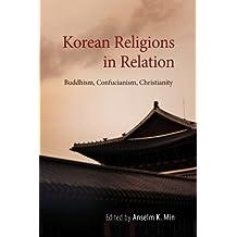 Korean Religions in Relation: Buddhism, Confucianism, Christianity (SUNY series in Korean Studies)