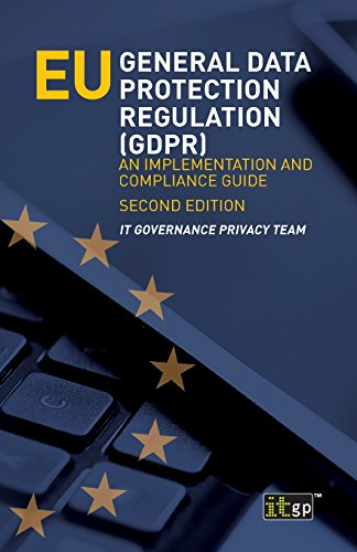 Eu General Data Protection Regulation: An Implementation and Compliance Guide