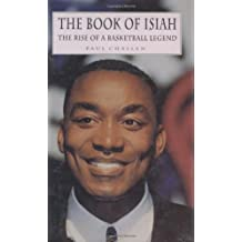 The Book of Isiah: The Rise of a Basketball Legend by Paul Challen (1997-03-01)