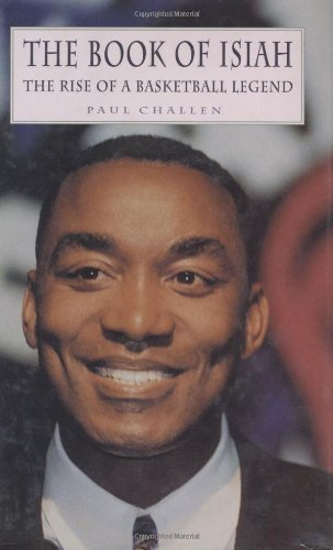 The Book of Isiah: The Rise of a Basketball Legend by Paul Challen (1997-03-01) par Paul Challen