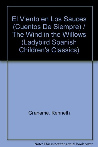 El Viento en Los Sauces (Cuentos De Siempre) / The Wind in the Willows (Ladybird Spanish Children's Classics) par Kenneth Grahame