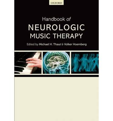 By Thaut, Michael H. ( Author ) [ Handbook of Neurologic Music Therapy By Sep-2014 Hardcover