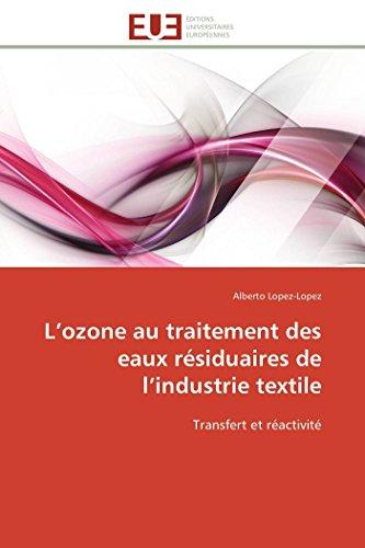 L Ozone Au Traitement Des Eaux Residuaires de L Industrie Textile (Omn.Univ.Europ.)