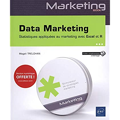 Data Marketing - Statistiques appliquées au marketing avec Excel et R
