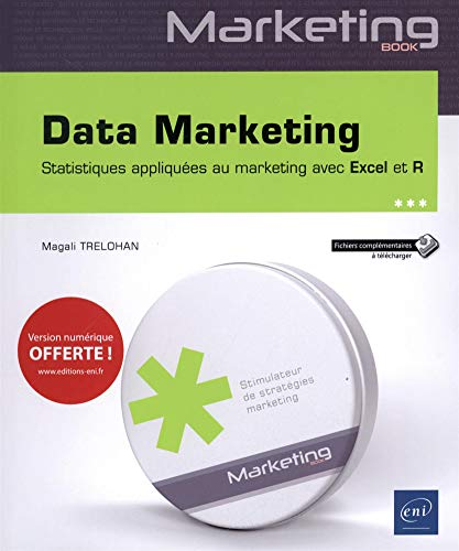 Data Marketing - Statistiques appliquées au marketing avec Excel et R par Magali TRELOHAN