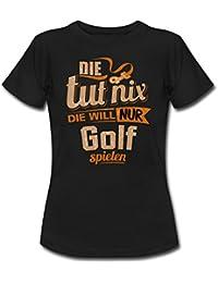 Die Tut Nix Die Will Nur Golf RAHMENLOS Damen Sportart Sports Fun Design Shirt Frauen T-Shirt von Spreadshirt®