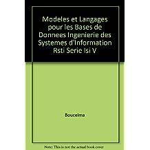 Modeles et Langages pour les Bases de Donnees Ingenierie des Systemes d'Information Rsti Serie Isi V