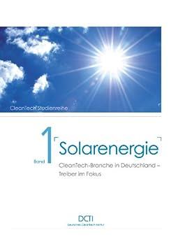 Solarenergie: CleanTech Branche in Deutschland Treiber im Fokus (DCTI Studienreihe 1)
