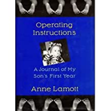 Operating Instructions : A Journal Of My Son's First Year by Anne Lamott (1994-01-20)