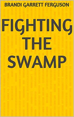 Fighting The Swamp (Finnish Edition) por Brandi Garrett Ferguson