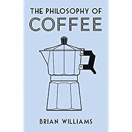 The Philosophy of Coffee (Philosophies)