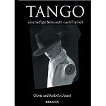 Tango - eine heftige Sehnsucht nach Freiheit