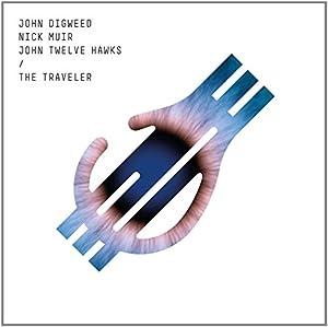 John Twelve Hawks -  The Traveler