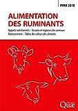 Alimentation des ruminants - Apports nutritionnels - Besoins et réponses des animaux - Rationnement - Tables des valeurs des aliments