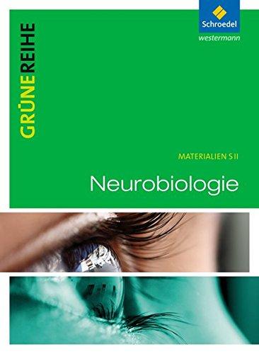 Grüne Reihe / Materialien für den Sekundarbereich II - Ausgabe 2012: Neurobiologie: Schülerband