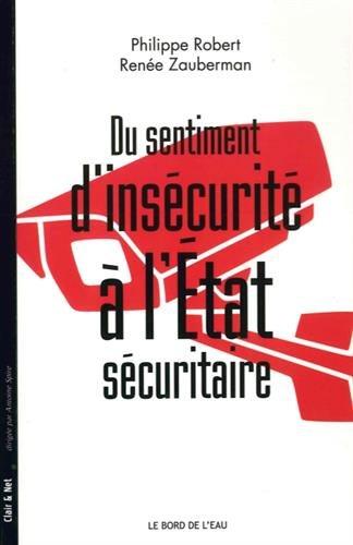 Du sentiment d'insécurité à l'Etat sécuritaire