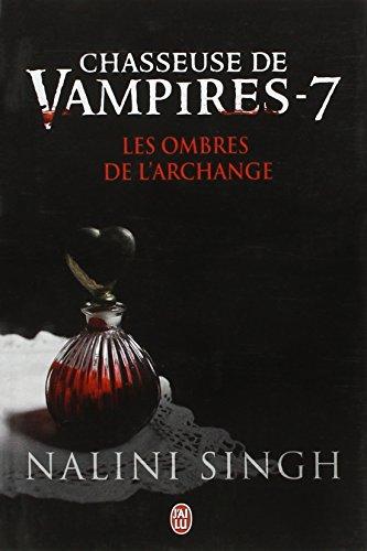 Chasseuse de vampires, Tome 7 : Les ombres de l'Archange par Nalini Singh