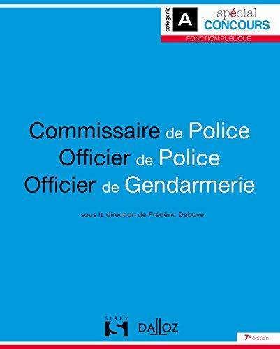 Commissaire de police. Officier de police. Officier de gendarmerie - 7e éd.