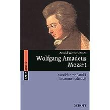 Wolfgang Amadeus Mozart: Musikführer - Band 1: Instrumentalmusik (Serie Musik)