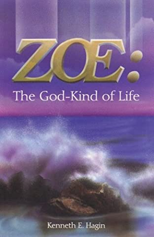 Hagin Kenneth E - Zoe: The God-Kind of