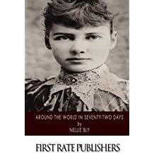 [(Around the World in Seventy-Two Days)] [Author: Nellie Bly] published on (January, 2014)