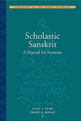 Scholastic Sanskrit: A Manual for Students: A Handbook for Students (Treasury of the Indic Sciences)