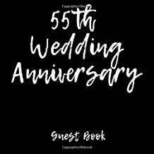 Guest Book 55th Wedding Anniversary: 55th Anniversary Guest Book (Lines For Names & Addresses, Blank Space For Advice & Comments)(V5)