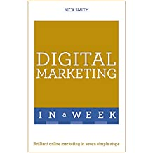 Digital Marketing In A Week: Brilliant Online Marketing In Seven Simple Steps (Teach Yourself: In a Week)
