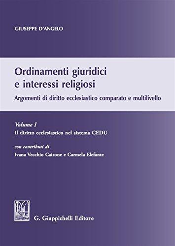 Ordinamenti giuridici e interessi religiosi. Argomenti di diritto ecclesiastico comparato e multilivello: 1
