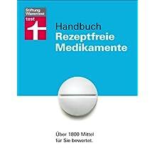 Handbuch Rezeptfreie Medikamente: Über 1800 Mittel für Sie bewertet