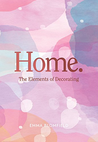 Home: the Elements of Decorating