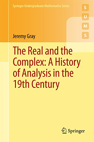 The Real and the Complex: A History of Analysis in the 19th Century (Springer Undergraduate Mathematics Series) (English Edition) por Jeremy Gray