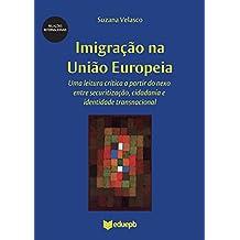 Imigração na União Europeia: uma leitura crítica a partir do nexo entre securitização, cidadania e identidade transnacional