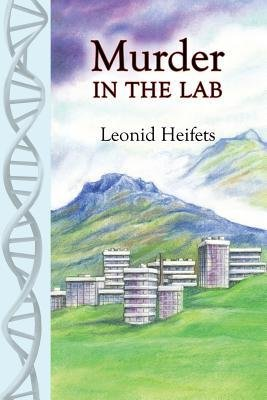 BY Heifets, Leonid ( Author ) [ MURDER IN THE LAB ] Mar-2014 [ Paperback ] -