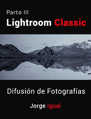 Lightroom Classic PARTE III: Difusión de Fotografías